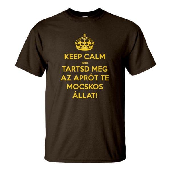 Férfi Keep Calm póló csoki színben - Tartsd meg az aprót te mocskos állat! Reszkessetek betörők