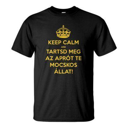 Férfi Keep Calm póló fekete színben - Tartsd meg az aprót te mocskos állat! Reszkessetek betörők