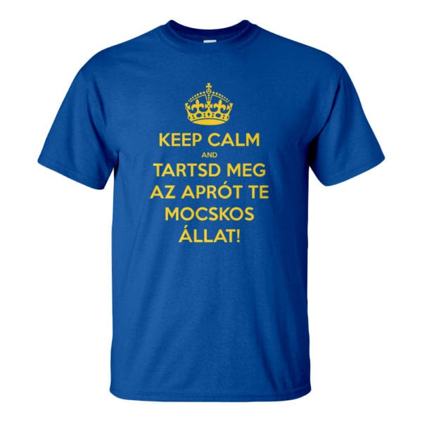 Férfi Keep Calm póló kék színben - Tartsd meg az aprót te mocskos állat! Reszkessetek betörők