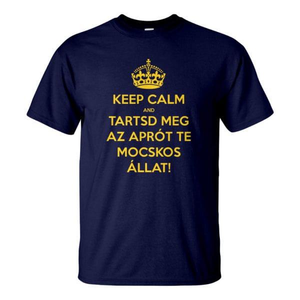 Férfi Keep Calm póló navy színben - Tartsd meg az aprót te mocskos állat! Reszkessetek betörők