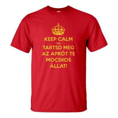 Férfi Keep Calm póló piros színben - Tartsd meg az aprót te mocskos állat! Reszkessetek betörők