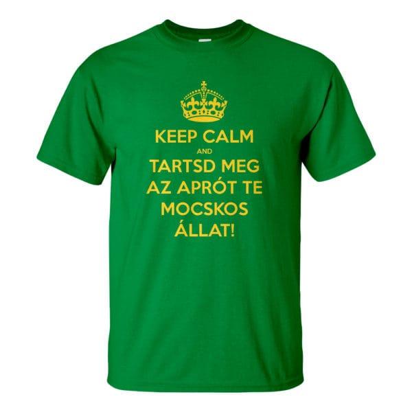 Férfi Keep Calm póló zöld színben - Tartsd meg az aprót te mocskos állat! Reszkessetek betörők