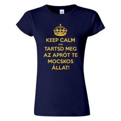 Női Keep Calm póló navy színben - Tartsd meg az aprót te mocskos állat! Reszkessetek betörők
