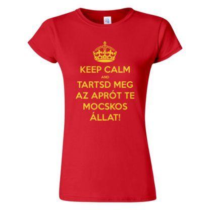 Női Keep Calm póló piros színben - Tartsd meg az aprót te mocskos állat! Reszkessetek betörők