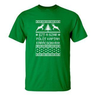Karácsonyi ajándékötlet: Ezt a szar pólót kaptam karácsonyra - férfi zöld